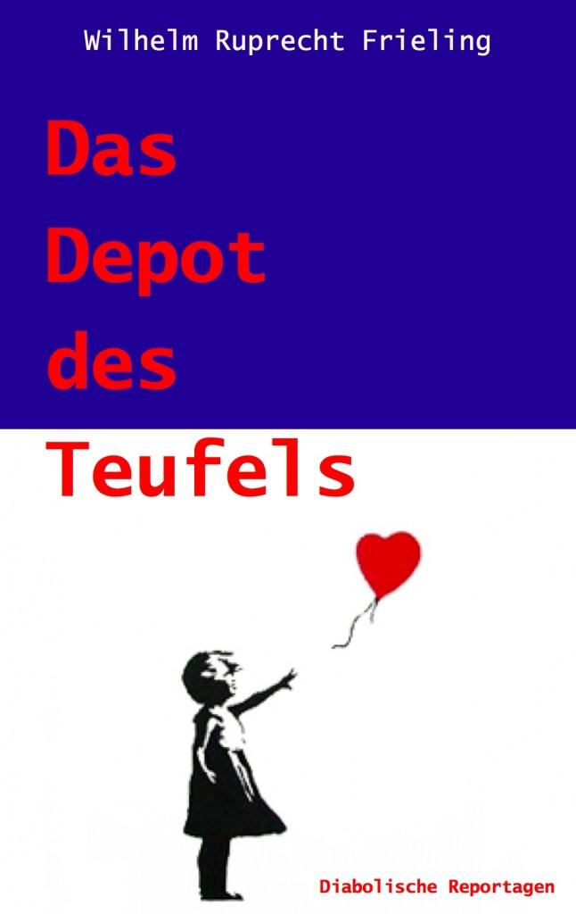 Wilhelm Ruprecht Frieling: Das Depot des Teufels