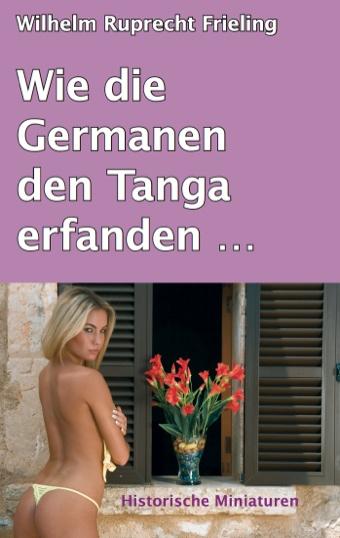 Wie die Germanen den Tanga erfanden Reportagen
