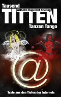 Wilhelm Ruprecht Frieling: Titel Tausend Titten Tanzen Tango