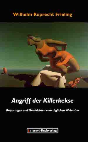 Wilhelm Ruprecht Frieling: ANGRIFF DER KILLERKEKSE