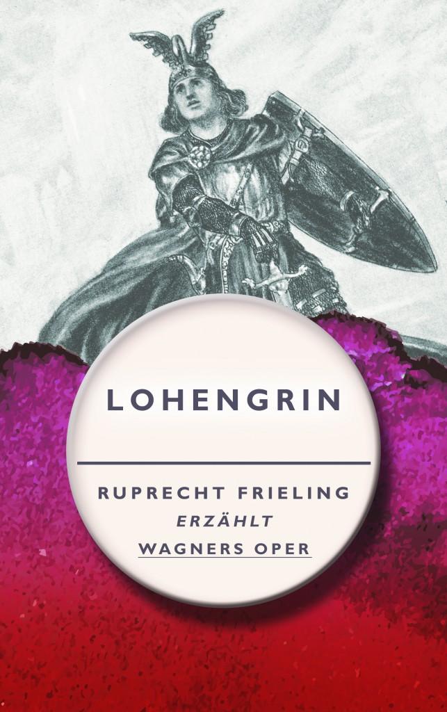 Lohengrin_Ruprecht_Frieling_01_CK